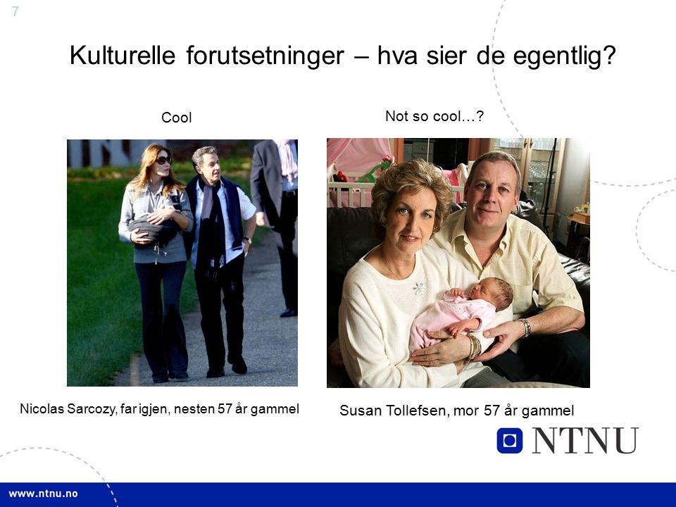 8 Medisinsk teknologi + bestemte kulturelle forutsetninger = ???.