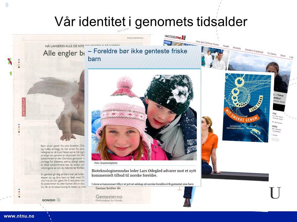 9 Vår identitet i genomets tidsalder