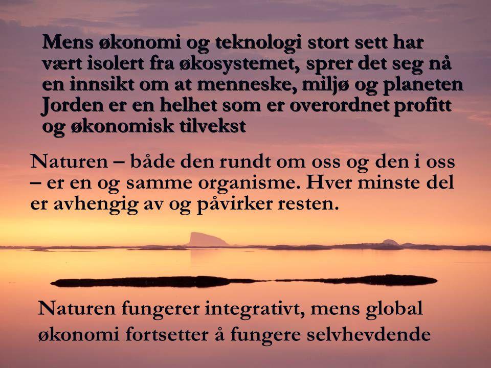 Mens økonomi og teknologi stort sett har vært isolert fra økosystemet, sprer det seg nå en innsikt om at menneske, miljø og planeten Jorden er en helh