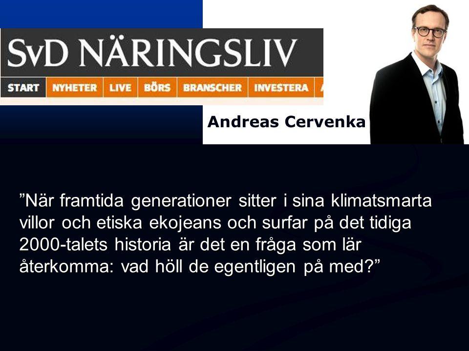 """Andreas Cervenka """"När framtida generationer sitter i sina klimatsmarta villor och etiska ekojeans och surfar på det tidiga 2000-talets historia är det"""