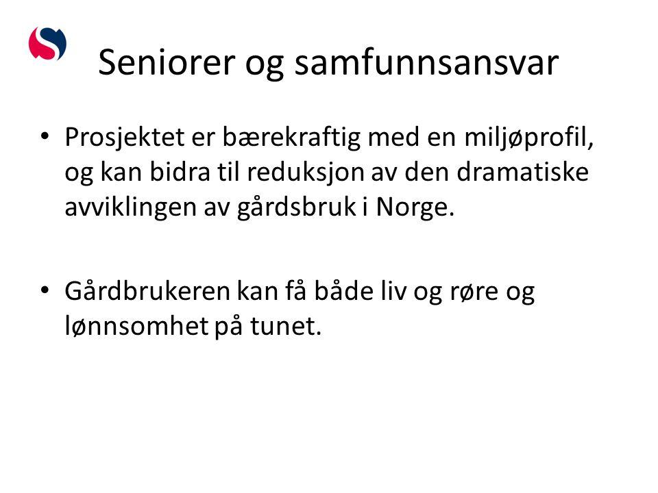 Seniorer og samfunnsansvar Prosjektet er bærekraftig med en miljøprofil, og kan bidra til reduksjon av den dramatiske avviklingen av gårdsbruk i Norge.