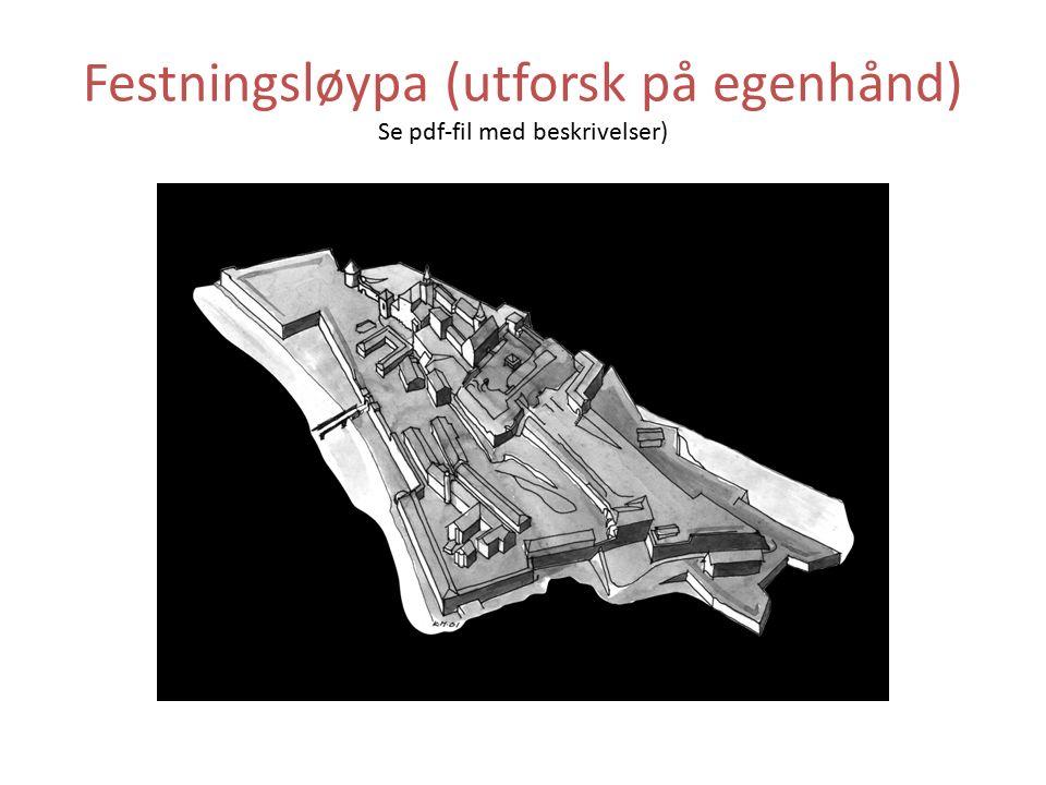 Festningsløypa (utforsk på egenhånd) Se pdf-fil med beskrivelser)