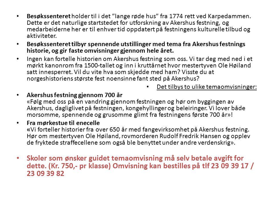 """Besøkssenteret holder til i det """"lange røde hus"""" fra 1774 rett ved Karpedammen. Dette er det naturlige startstedet for utforskning av Akershus festnin"""