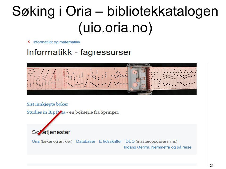 Søking i Oria – bibliotekkatalogen (uio.oria.no) 24