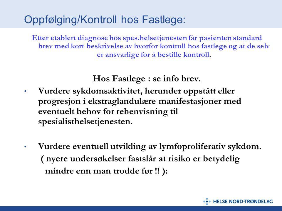 Oppfølging/Kontroll hos Fastlege: Etter etablert diagnose hos spes.helsetjenesten får pasienten standard brev med kort beskrivelse av hvorfor kontroll