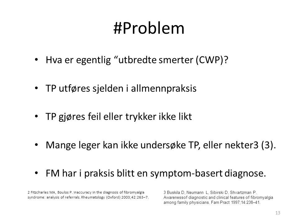 #Problem Hva er egentlig utbredte smerter (CWP).