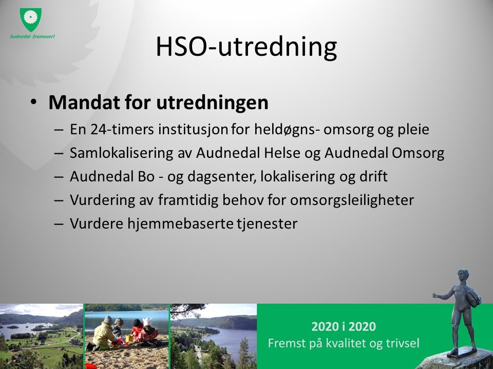 HSO-utredning Mandat for utredningen – En 24-timers institusjon for heldøgns- omsorg og pleie – Samlokalisering av Audnedal Helse og Audnedal Omsorg –
