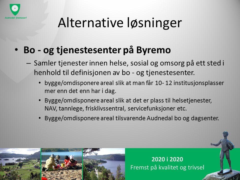 Alternative løsninger Bo - og tjenestesenter på Byremo – Samler tjenester innen helse, sosial og omsorg på ett sted i henhold til definisjonen av bo - og tjenestesenter.