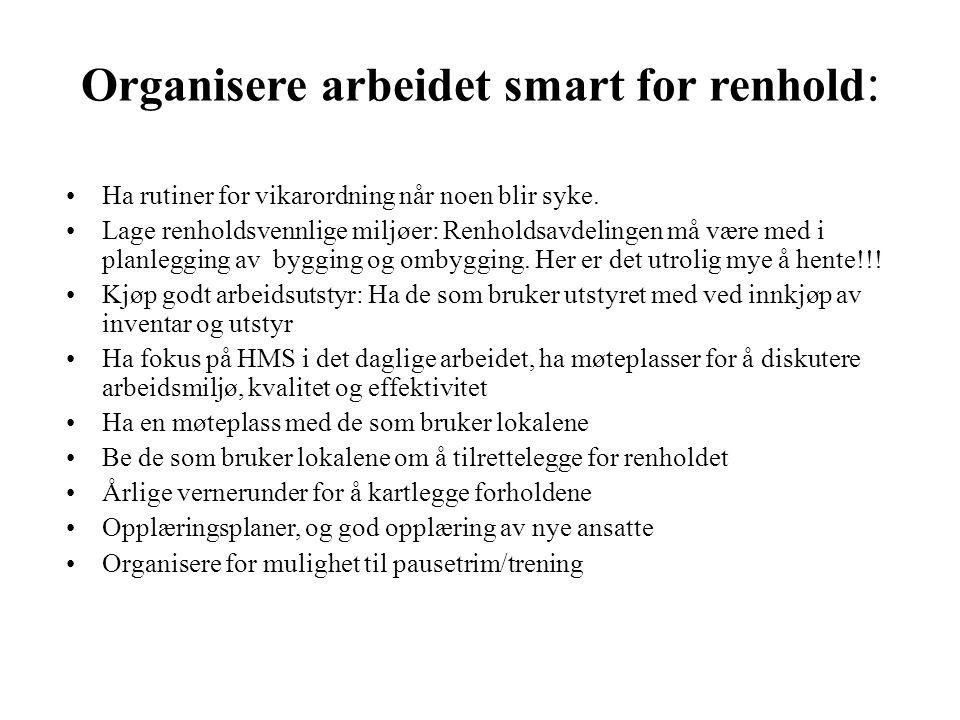 Organisere arbeidet smart for renhold : Ha rutiner for vikarordning når noen blir syke.