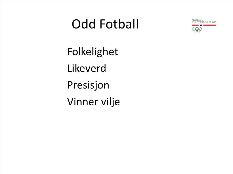 Odd Fotball Folkelighet Likeverd Presisjon Vinner vilje