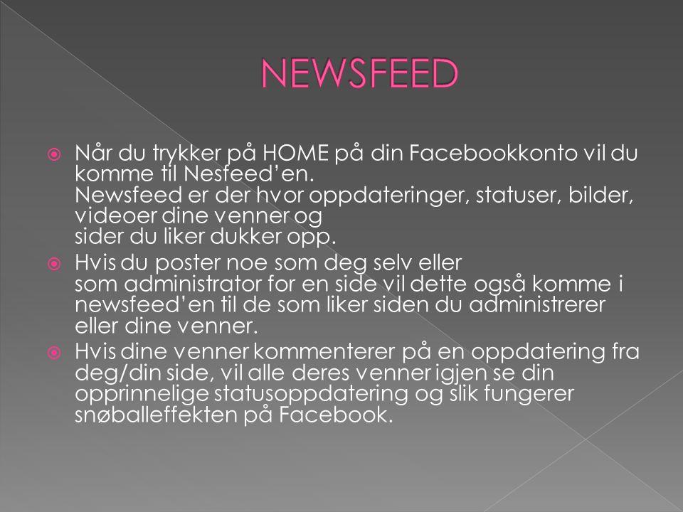  Når du trykker på HOME på din Facebookkonto vil du komme til Nesfeed'en.