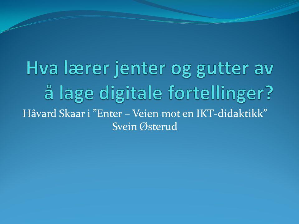 Håvard Skaar i Enter – Veien mot en IKT-didaktikk Svein Østerud