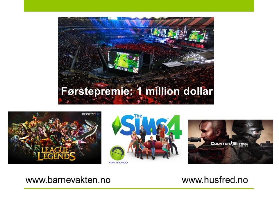 www.barnevakten.nowww.husfred.no Førstepremie: 1 million dollar