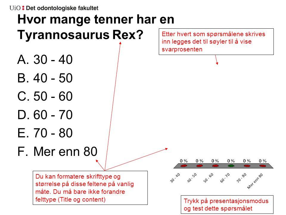 Hvor mange tenner har en Tyrannosaurus Rex.
