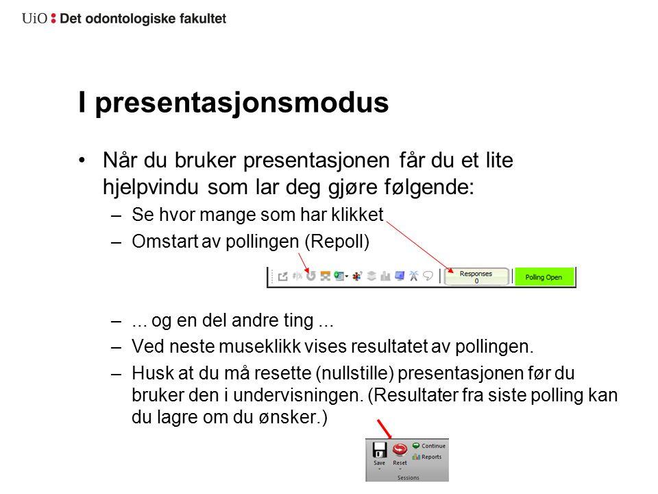 I presentasjonsmodus Når du bruker presentasjonen får du et lite hjelpvindu som lar deg gjøre følgende: –Se hvor mange som har klikket –Omstart av pollingen (Repoll) –...