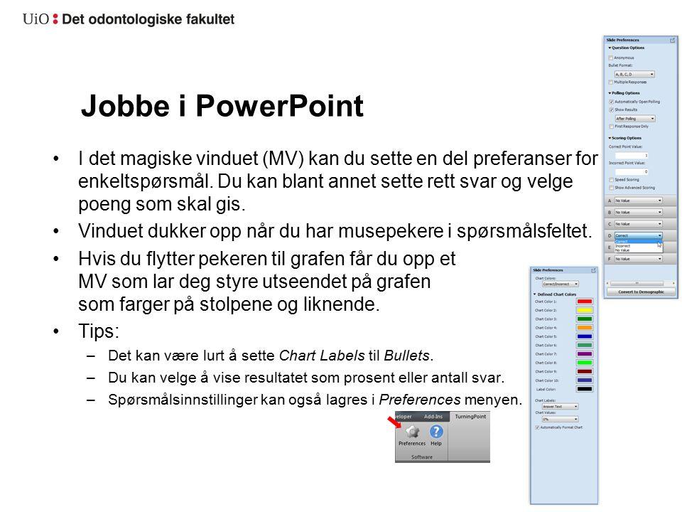 Jobbe i PowerPoint I det magiske vinduet (MV) kan du sette en del preferanser for enkeltspørsmål.