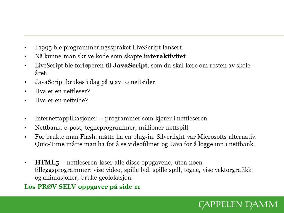 I 1995 ble programmeringsspråket LiveScript lansert.