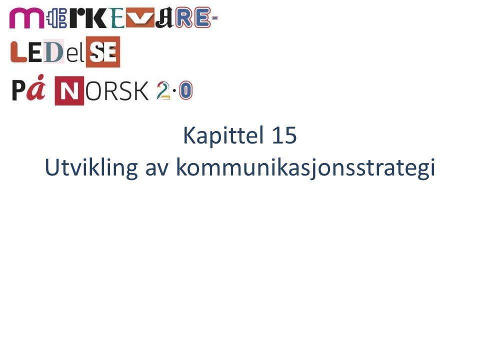 Kapittel 15 Utvikling av kommunikasjonsstrategi