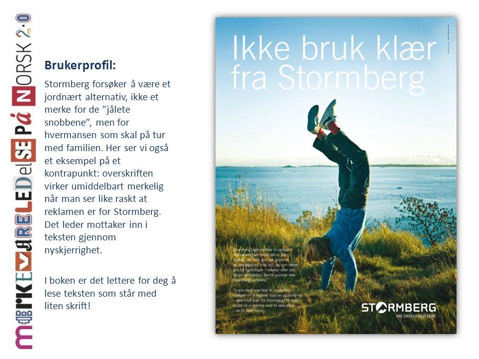 Brukerprofil: Stormberg forsøker å være et jordnært alternativ, ikke et merke for de jålete snobbene , men for hvermansen som skal på tur med familien.