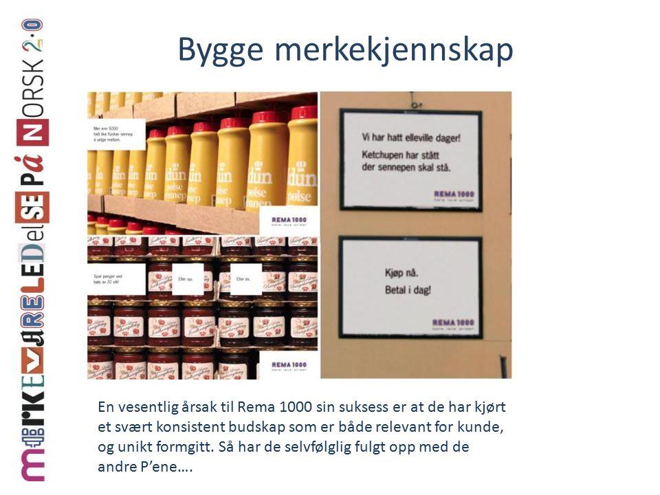 Bygge merkekjennskap En vesentlig årsak til Rema 1000 sin suksess er at de har kjørt et svært konsistent budskap som er både relevant for kunde, og unikt formgitt.