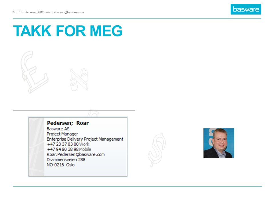 TAKK FOR MEG SUHS Konferansen 2012 - roar.pedersen@basware.com