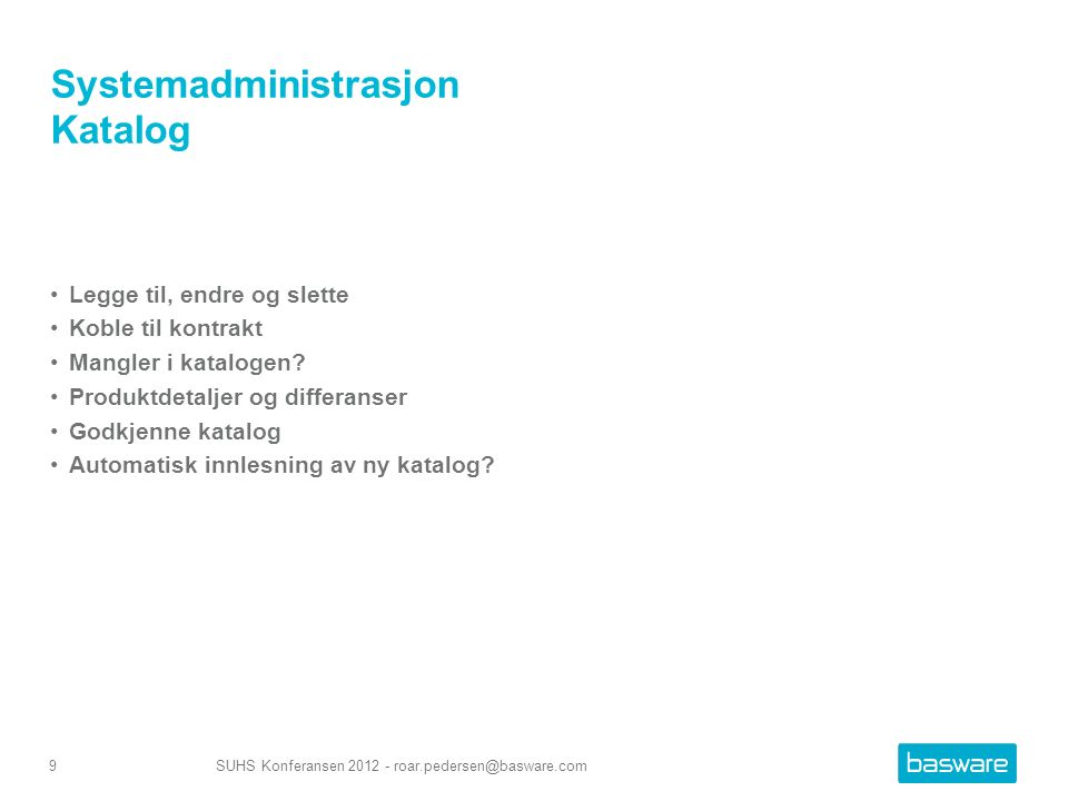 Systemadministrasjon Katalog Legge til, endre og slette Koble til kontrakt Mangler i katalogen.
