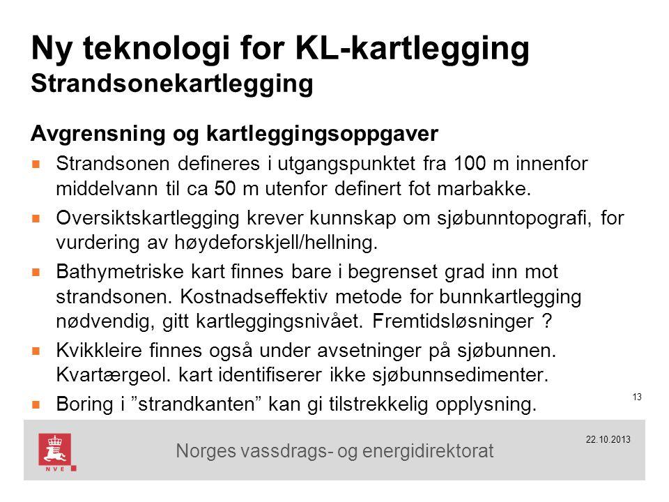 Norges vassdrags- og energidirektorat 22.10.2013 Ny teknologi for KL-kartlegging Strandsonekartlegging Avgrensning og kartleggingsoppgaver ■ Strandson