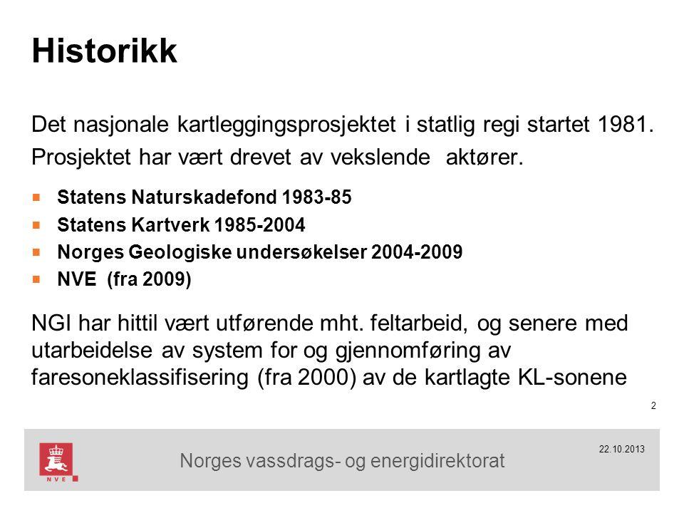 Norges vassdrags- og energidirektorat 22.10.2013 Historikk Det nasjonale kartleggingsprosjektet i statlig regi startet 1981. Prosjektet har vært dreve