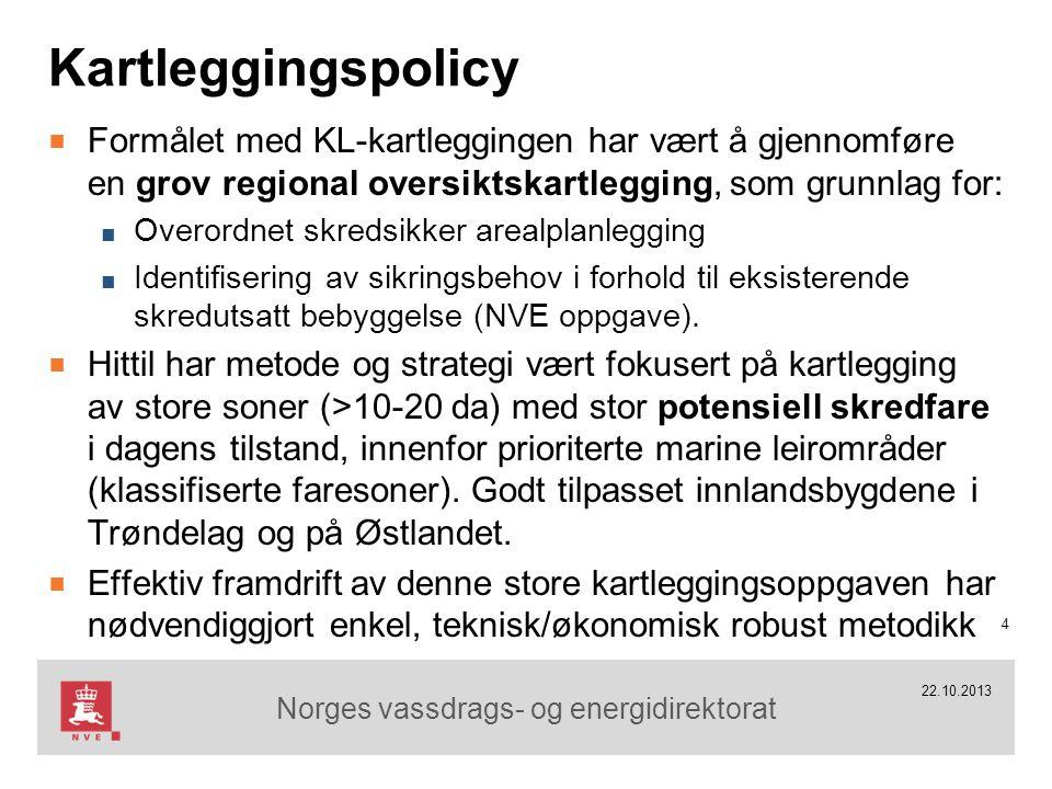 Norges vassdrags- og energidirektorat Kartleggingspolicy 4 22.10.2013 ■ Formålet med KL-kartleggingen har vært å gjennomføre en grov regional oversikt