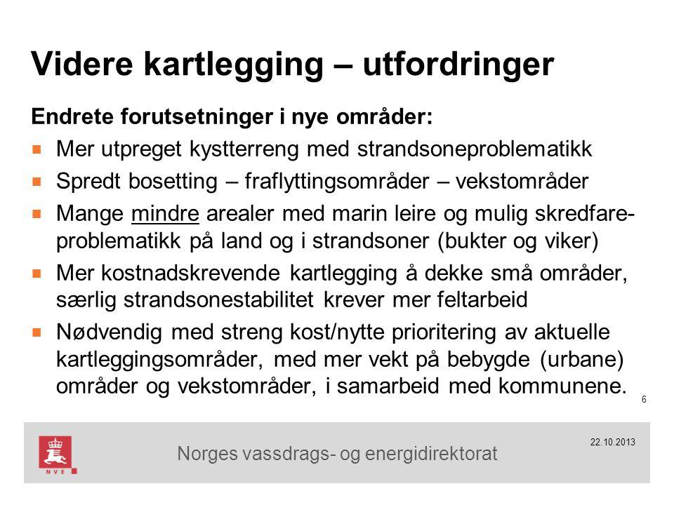 Norges vassdrags- og energidirektorat Tid for spørsmål ! 17 22.10.2013