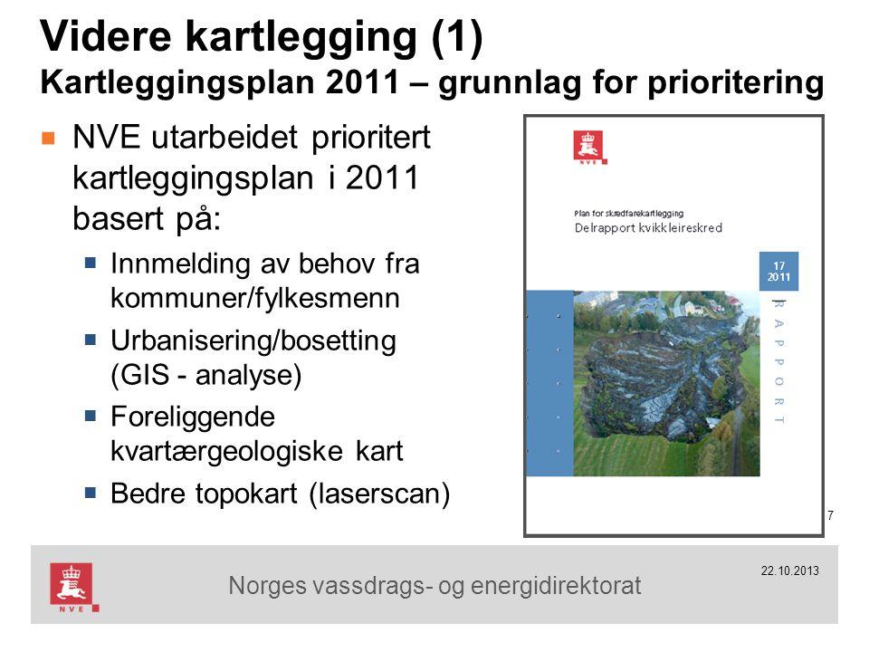Norges vassdrags- og energidirektorat Videre kartlegging (1) Kartleggingsplan 2011 – grunnlag for prioritering ■ NVE utarbeidet prioritert kartlegging