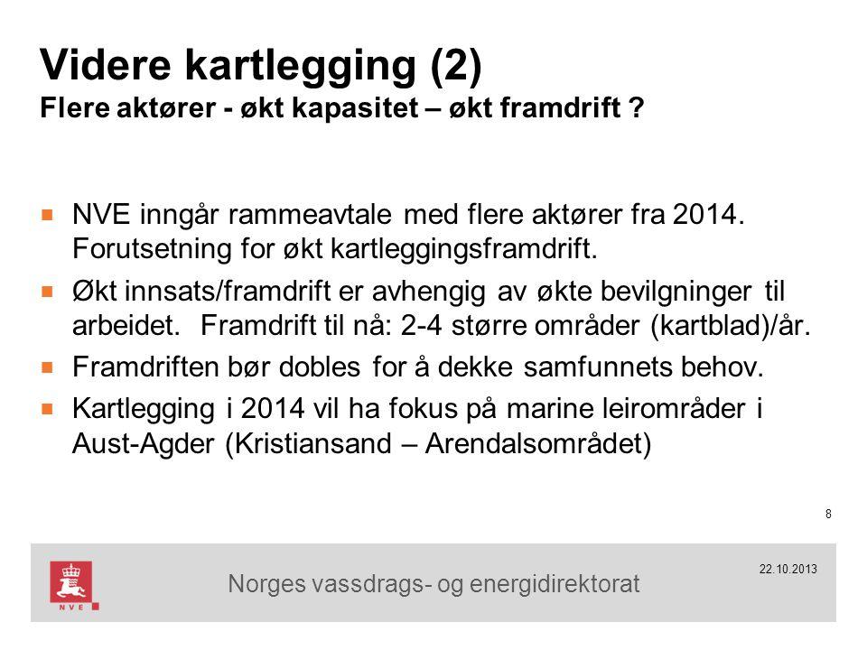 Norges vassdrags- og energidirektorat Videre kartlegging (2) Flere aktører - økt kapasitet – økt framdrift ? ■ NVE inngår rammeavtale med flere aktøre