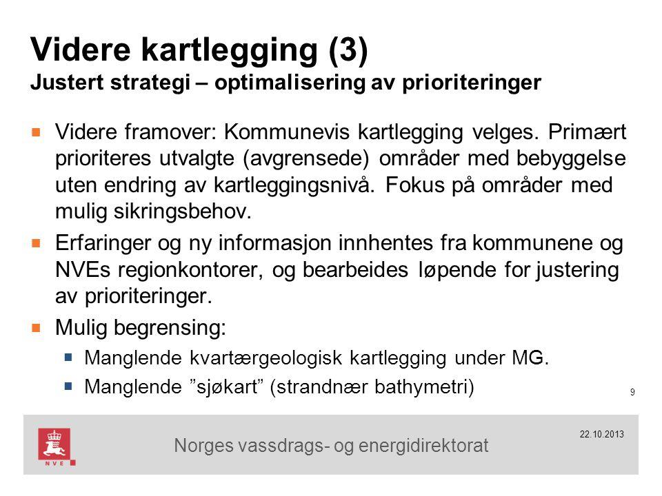 Norges vassdrags- og energidirektorat Videre kartlegging (3) Justert strategi – optimalisering av prioriteringer ■ Videre framover: Kommunevis kartlegging velges.