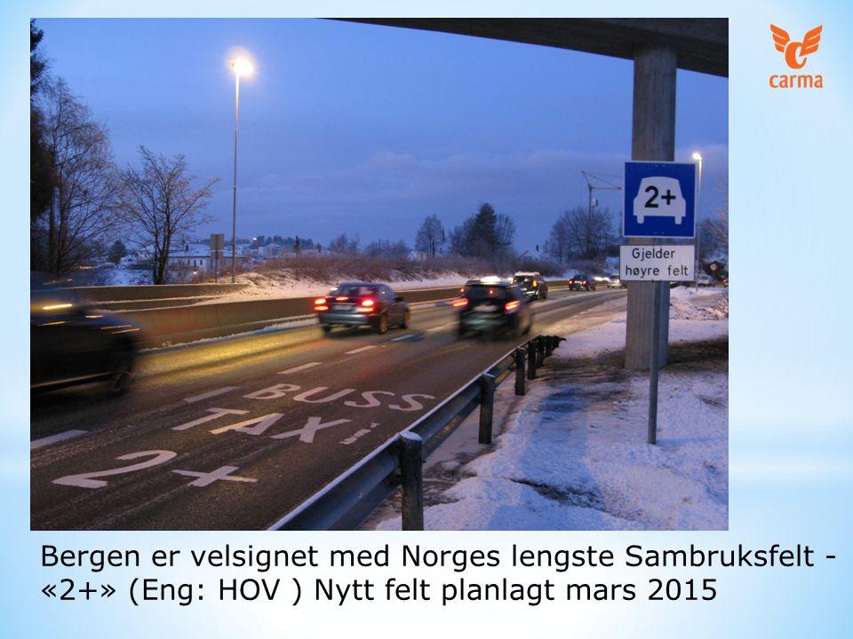 Bergen er velsignet med Norges lengste Sambruksfelt - «2+» (Eng: HOV ) Nytt felt planlagt mars 2015
