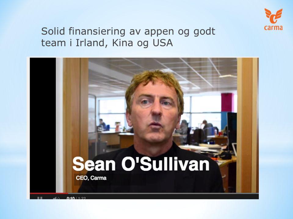 Solid finansiering av appen og godt team i Irland, Kina og USA