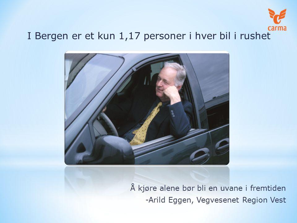 Å kjøre alene bør bli en uvane i fremtiden -Arild Eggen, Vegvesenet Region Vest I Bergen er et kun 1,17 personer i hver bil i rushet