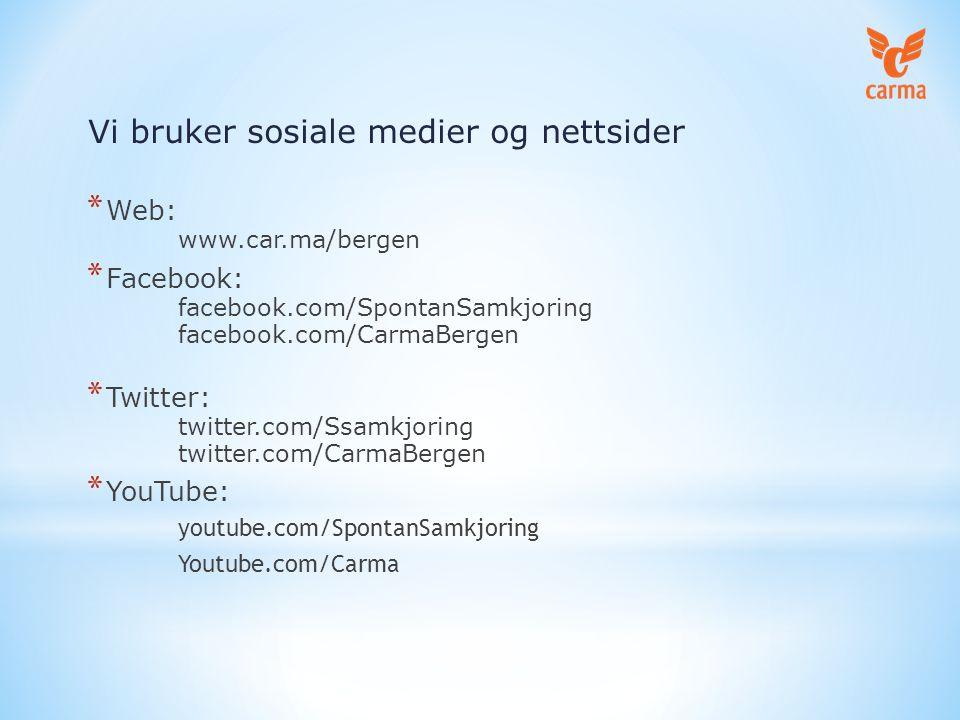 * Web: www.car.ma/bergen * Facebook: facebook.com/SpontanSamkjoring facebook.com/CarmaBergen * Twitter: twitter.com/Ssamkjoring twitter.com/CarmaBergen * YouTube: youtube.com/SpontanSamkjoring Youtube.com/Carma Vi bruker sosiale medier og nettsider