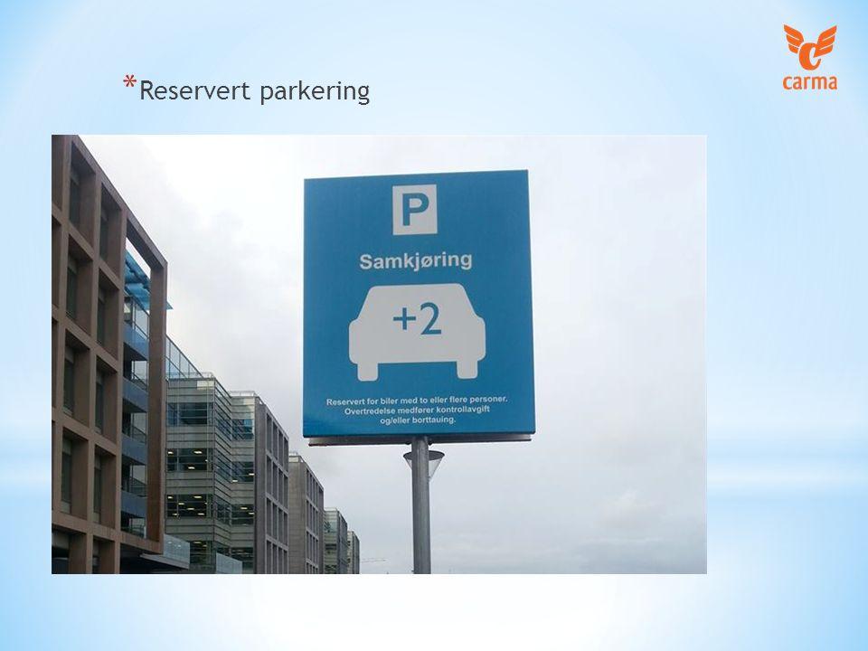 * Reservert parkering