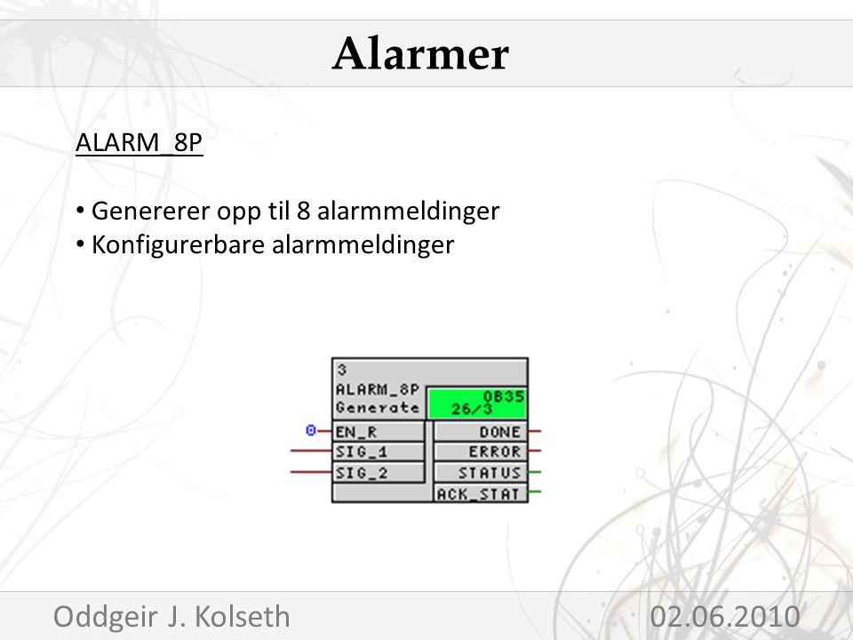 ALARM_8P Genererer opp til 8 alarmmeldinger Konfigurerbare alarmmeldinger Alarmer Oddgeir J.