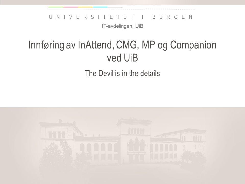 uib.no Universitetet i Bergen 3400 ansatte15000 studenter 5200 telefoniendepunkter 10.000 PCer120 bygg IT-avdelingen, UiB