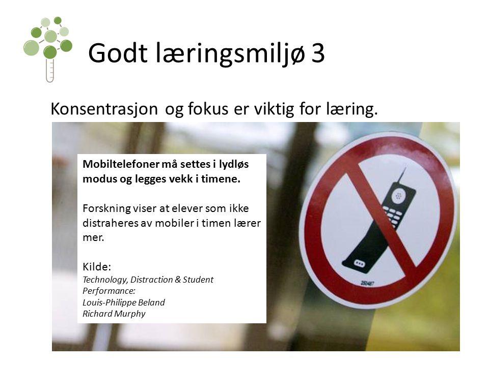 Godt læringsmiljø 3 Konsentrasjon og fokus er viktig for læring.