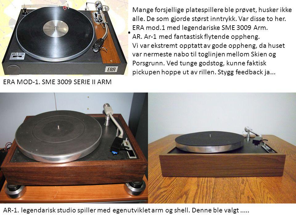 . ERA MOD-1. SME 3009 SERIE II ARM AR-1. legendarisk studio spiller med egenutviklet arm og shell. Denne ble valgt..... Mange forsjellige platespiller