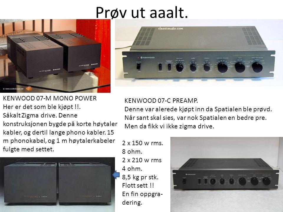 Prøv ut aaalt. KENWOOD 07-M MONO POWER Her er det som ble kjøpt !!.