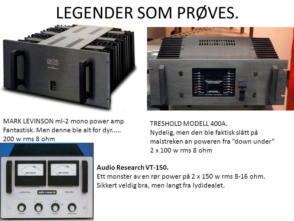 LEGENDER SOM PRØVES. MARK LEVINSON ml-2 mono power amp Fantastisk.