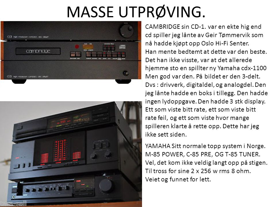 MASSE UTPRØVING. CAMBRIDGE sin CD-1.