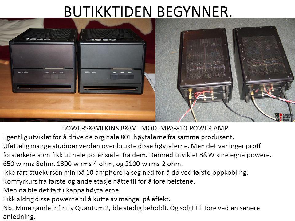 BUTIKKTIDEN BEGYNNER. BOWERS&WILKINS B&W MOD. MPA-810 POWER AMP Egentlig utviklet for å drive de orginale 801 høytalerne fra samme produsent. Ufatteli