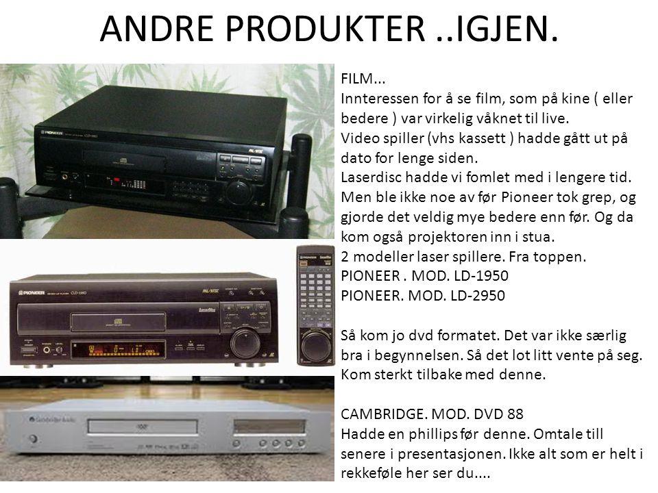 ANDRE PRODUKTER..IGJEN. FILM...