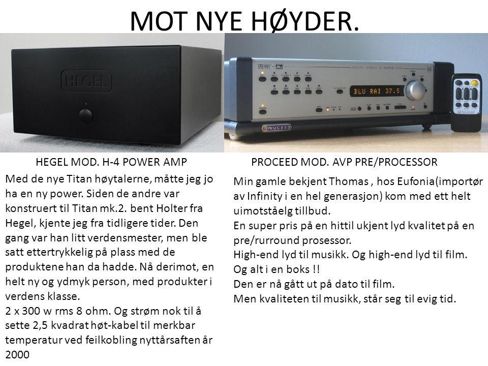 MOT NYE HØYDER. HEGEL MOD. H-4 POWER AMP PROCEED MOD.