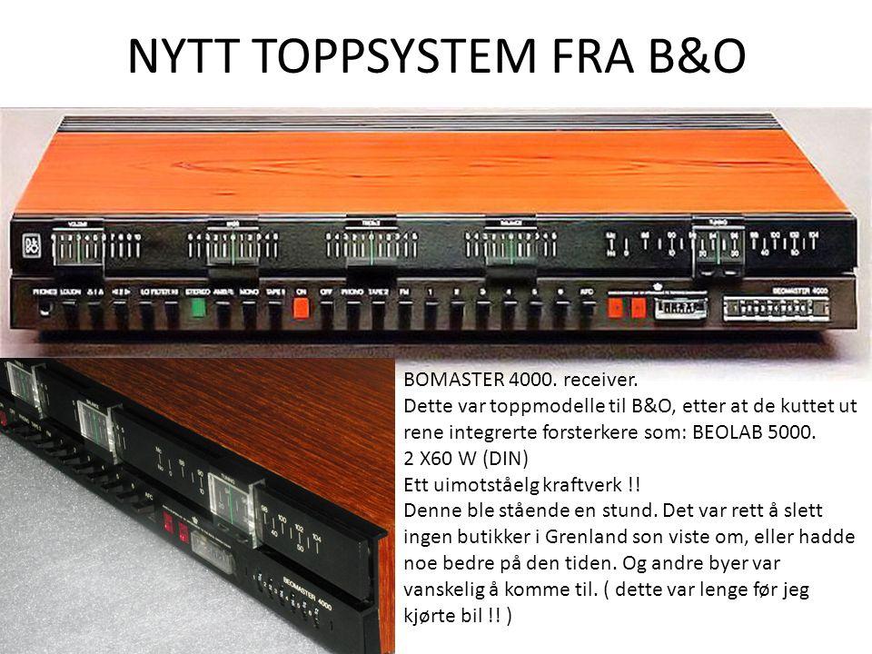 NYTT TOPPSYSTEM FRA B&O BOMASTER 4000. receiver. Dette var toppmodelle til B&O, etter at de kuttet ut rene integrerte forsterkere som: BEOLAB 5000. 2
