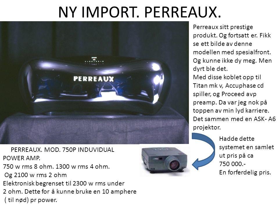 NY IMPORT. PERREAUX. PERREAUX. MOD. 750P INDUVIDUAL POWER AMP.